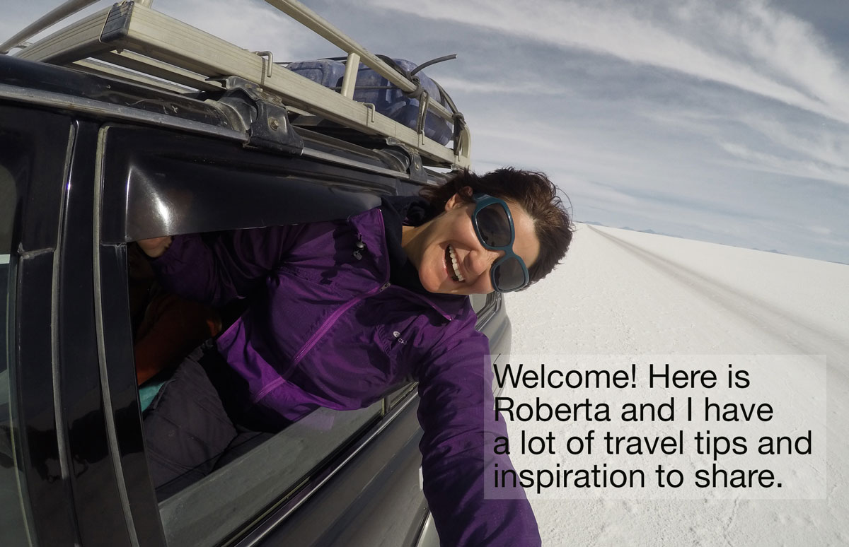 Welcome! Here is Roberta and I have a lot of travel tips and inspiration to share